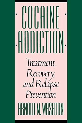 9780393307153: Cocaine Addiction: Treatment, Recovery, and Relapse Prevention