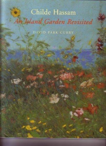 9780393307375: Childe Hassam: An Island Garden Revisited