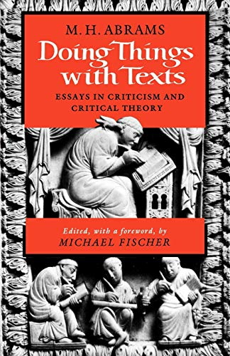 9780393307474: Doing Things with Texts: Essays in Criticism and Critical Theory