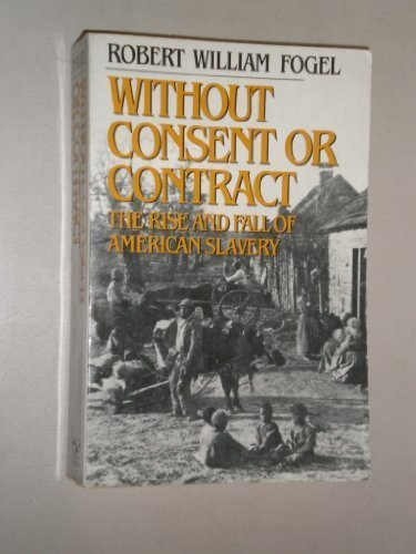 9780393307535: Without Consent or Contract: Rise and Fall of American Slavery