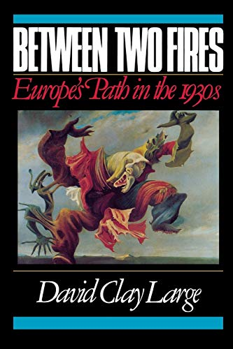 9780393307573: Between Two Fires: Europe's Path in the 1930s
