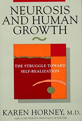 9780393307757: Neurosis and Human Growth: The Struggle Towards Self-Realization