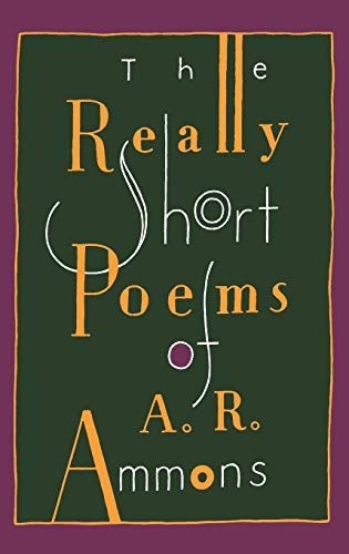 9780393308501: The Really Short Poems of A. R. Ammons