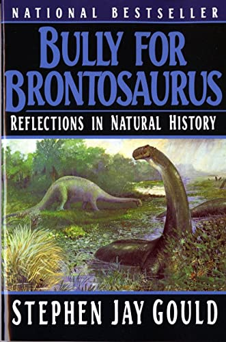 9780393308570: Bully for Brontosaurus: Reflections in Natural History