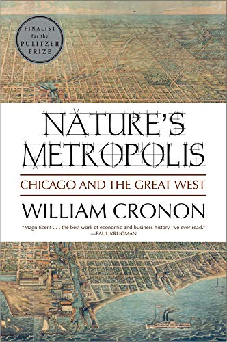 9780393308730: Nature's Metropolis: Chicago and the Great West