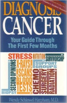 Diagnosis: Cancer - Your Guide Through the First Few Months: Harpham, Wendy S