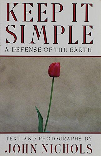 Keep It Simple: A Defense of the Earth: John Treadwell Nichols