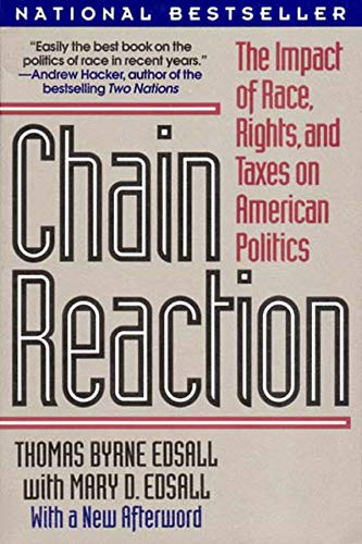 9780393309034: Chain Reaction: The Impact of Race, Rights, and Taxes on American Politics