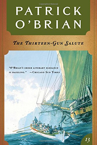 9780393309072: The Thirteen Gun Salute (Aubrey Maturin Series)
