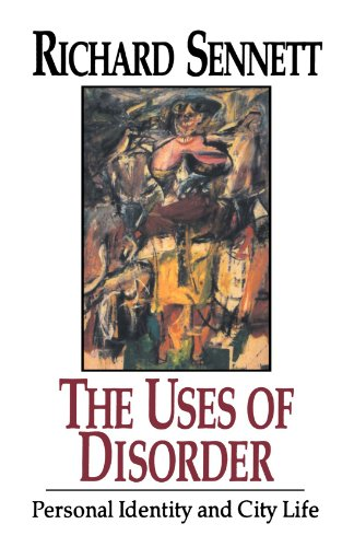 The Uses of Disorder : Personal Identity: Richard Sennett