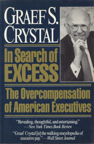 9780393309126: In Search of Excess: The Overcompensation of American Executives
