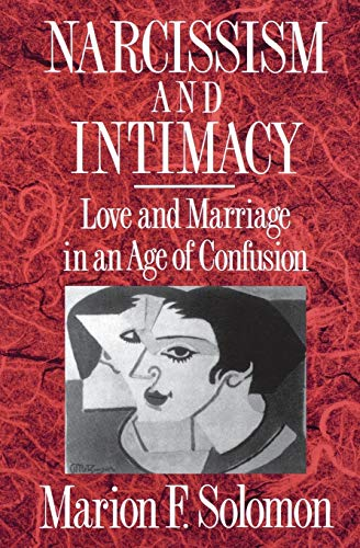 9780393309164: Narcissism and Intimacy: Love and Marriage in an Age of Confusion