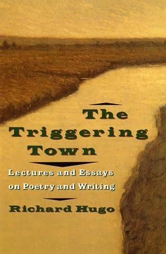 9780393309331: The Triggering Town: Lectures and Essays on Poetry and Writing