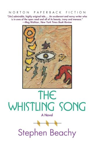 The Whistling Song: A Novel (Norton Paperback Fiction): Beachy, Stephen