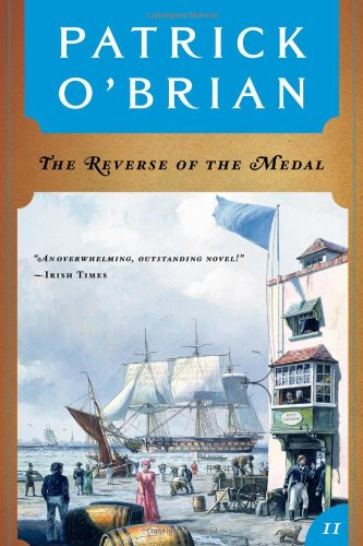 The Reverse of the Medal (Vol. Book 11)  (Aubrey/Maturin Novels): O'Brian, Patrick