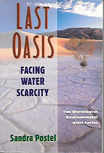 9780393309614: Last Oasis: Facing Water Scarcity (Worldwatch Environmental Alert)