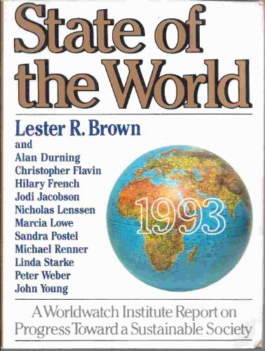 State of the World 1993: A Worldwatch: Brown, Lester R.
