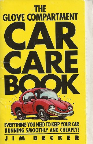 9780393309911: The Glove Compartment Car Care Book: Everything You Need to Keep Your Car Running Smoothly and Cheaply!