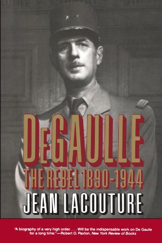 9780393309997: Lacouture: Degaulle: the Rebel 1890-1944 (Pr Only) Vol 1: Degaulle: the Rebel 1890-1944 Vol 1 (Norton Paperback)