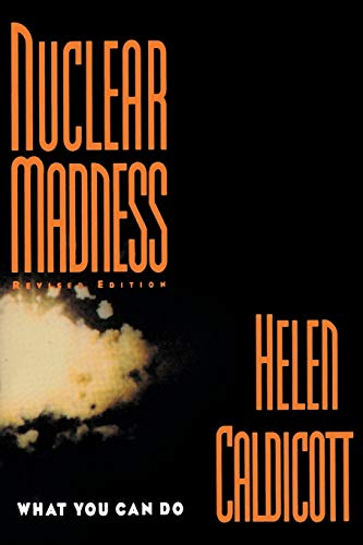 Nuclear Madness: What You Can Do (Revised Edition)