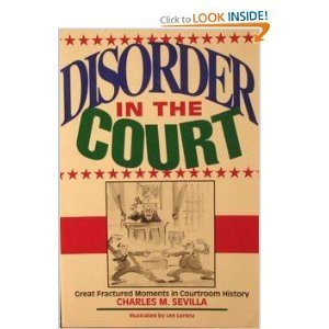 9780393310177: Disorder in the Court: Great Fractured Moments in Courtroom History