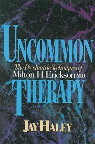 9780393310313: Uncommon Therapy: The Psychiatric Techniques of Milton H. Erickson, M.D.