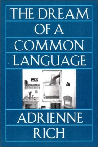 The Dream of a Common Language: Poems: Adrienne Rich
