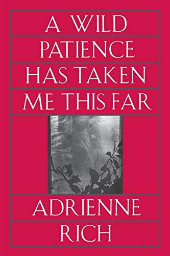 9780393310375: A Wild Patience Has Taken Me This Far: Poems 1978-1981