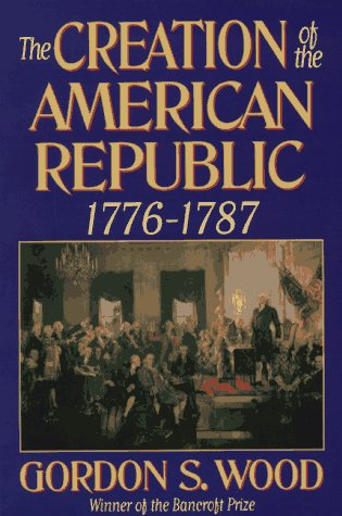 9780393310405: The Creation of the American Republic: 1776-1787
