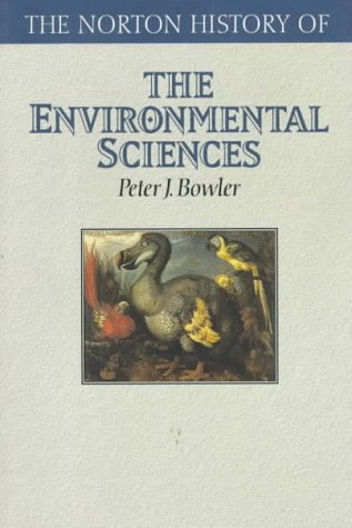 The Norton History of the Environmental Sciences: Peter J. Bowler