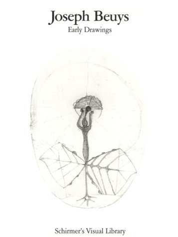 Joseph Beuys: Early Drawings (Schirmer's Visual Library): Werner Schade