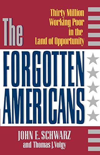 The Forgotten Americans: Schwarz, John E.; Volgy, Thomas J.