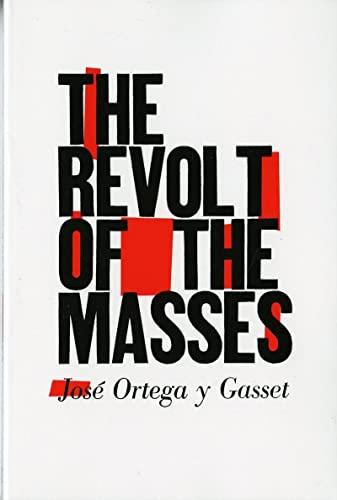 The Revolt of the Masses: Jose Ortega y