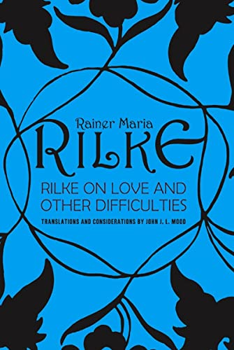 9780393310986: Rilke on Love and Other Difficulties: Translations and Considerations
