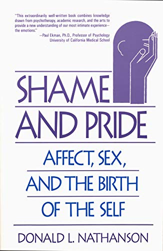9780393311099: Shame & Pride - Affect, Sex, & the Birth of Self (Paper)