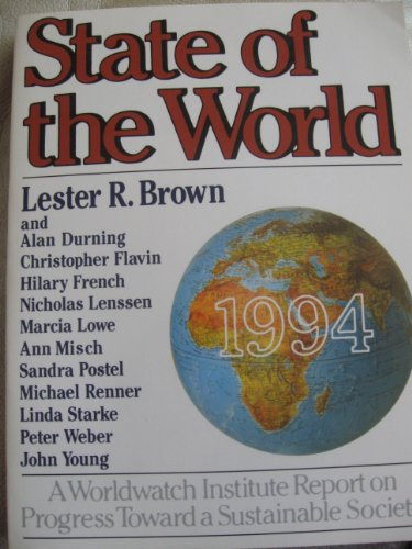 9780393311174: State of the World 1994: A Worldwatch Institute Report on Progress toward a Sustainable Society (State of the World (Paperback))