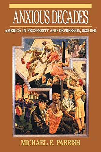 9780393311341: Anxious Decades: America in Prosperity and Depression, 1920-1941 (Norton Twentieth Century America)