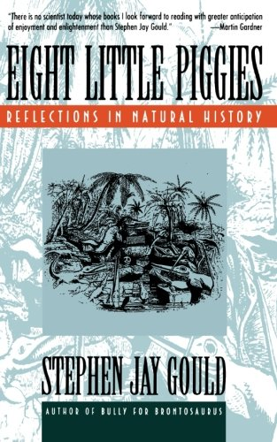 Eight Little Piggies: Reflections in Natural History: Stephen Jay Gould