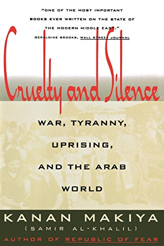 9780393311419: Cruelty and Silence: War, Tyranny, Uprising, and the Arab World
