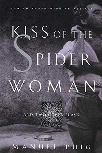 Kiss of the Spider Woman and Two Other Plays: Puig, Manuel
