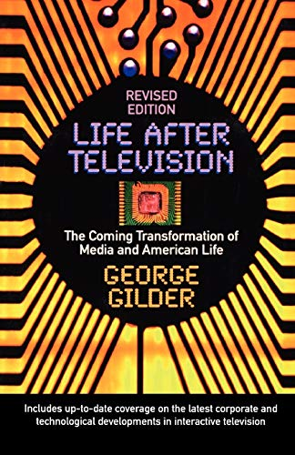 9780393311587: Life After Television: The Coming Transformation of Media and American Life