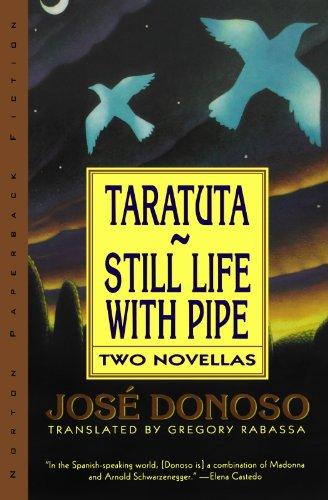 Taratuta and Still Life with Pipe: Two: Donoso, José