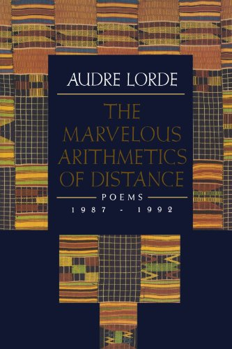 The Marvelous Arithmetic of Distance : Poems,: Audre Geraldine Lorde