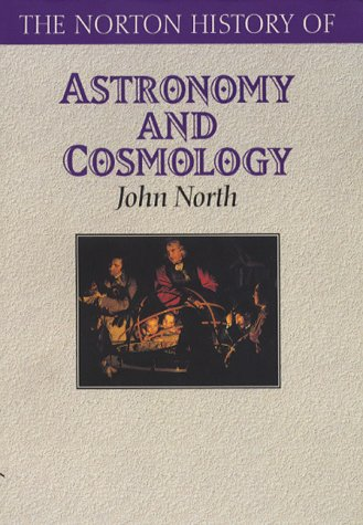 9780393311938: The Norton History of Astronomy and Cosmology (Norton History of Science)