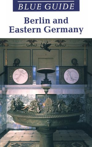 9780393311976: Blue Guide Berlin and Eastern Germany: Berlin (Blue Guide) (Blue Guides)