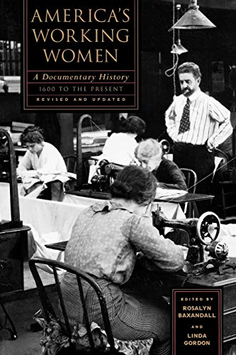 America's Working Women: A Documentary History, 1600: Baxandall, Rosalyn Fraad