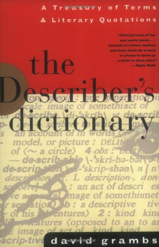 9780393312652: The Describer's Dictionary: A Treasury of Terms & Literary Quotations (Treasury of Terms and Literary Quotations)