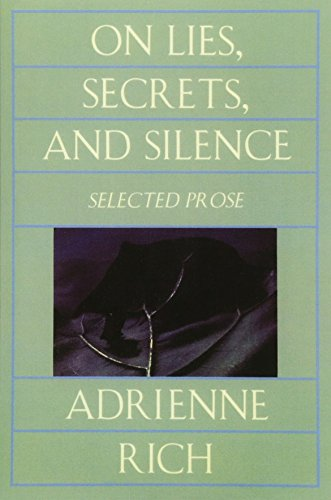 On Lies, Secrets, and#38; Silence and#8211; Selected: Adrienne Rich