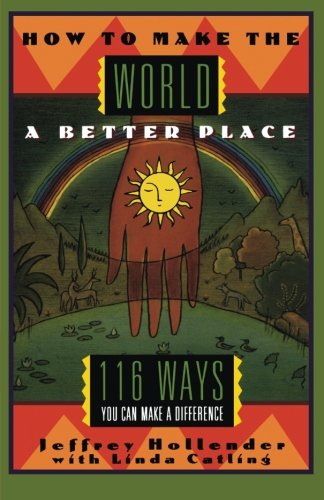 9780393312911: How to Make the World a Better Place: 116 Ways You Can Make a Difference