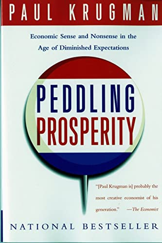 9780393312928: Peddling Prosperity: Economic Sense and Nonsense in an Age of Diminished Expectations (Norton Paperback)